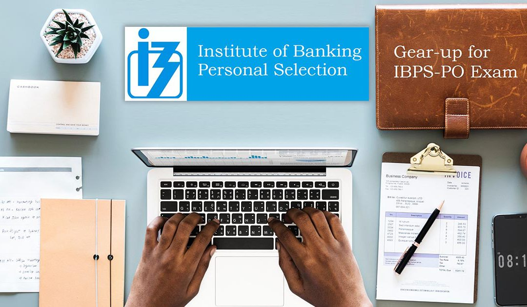 Gear-up for IBPS-PO Exam