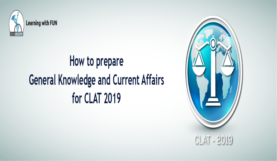 How to prepare General Knowledge and Current Affairs for CLAT 2019