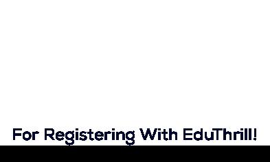 For Registering With EduThrill!