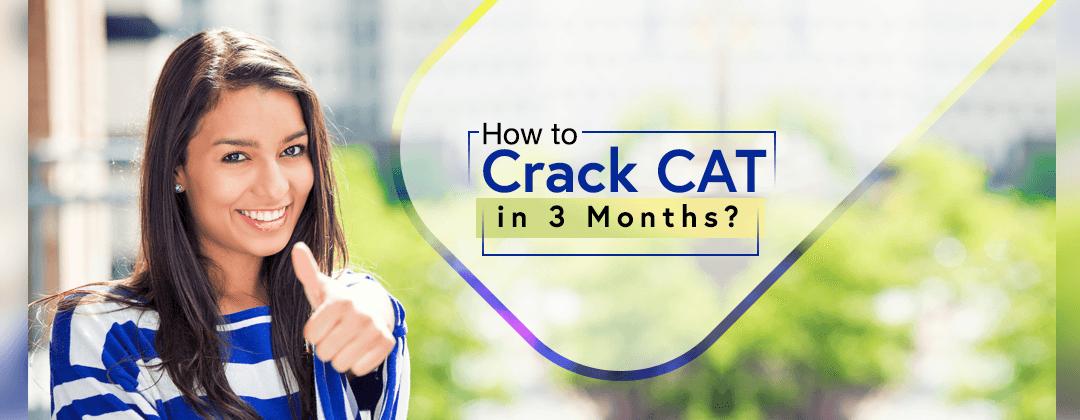 How to Crack CAT EXAM in 90 Days